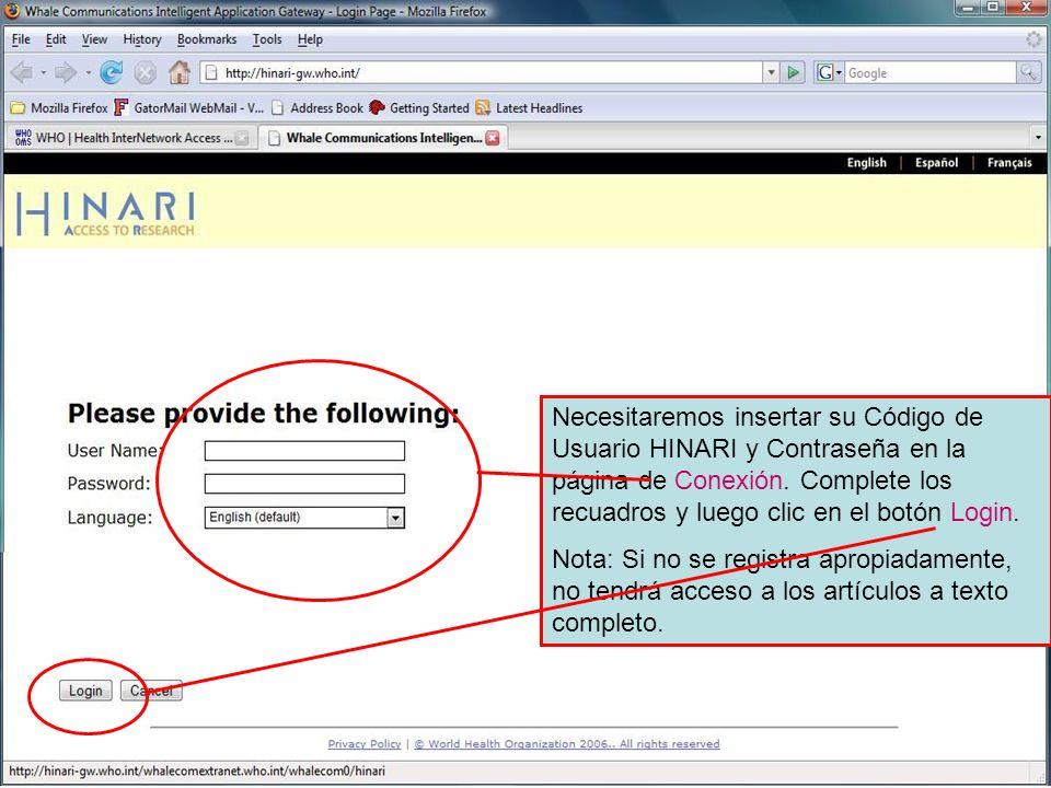 Logging into HINARI 2 Necesitaremos insertar su Código de Usuario HINARI y Contraseña en la página de Conexión. Complete los recuadros y luego clic en