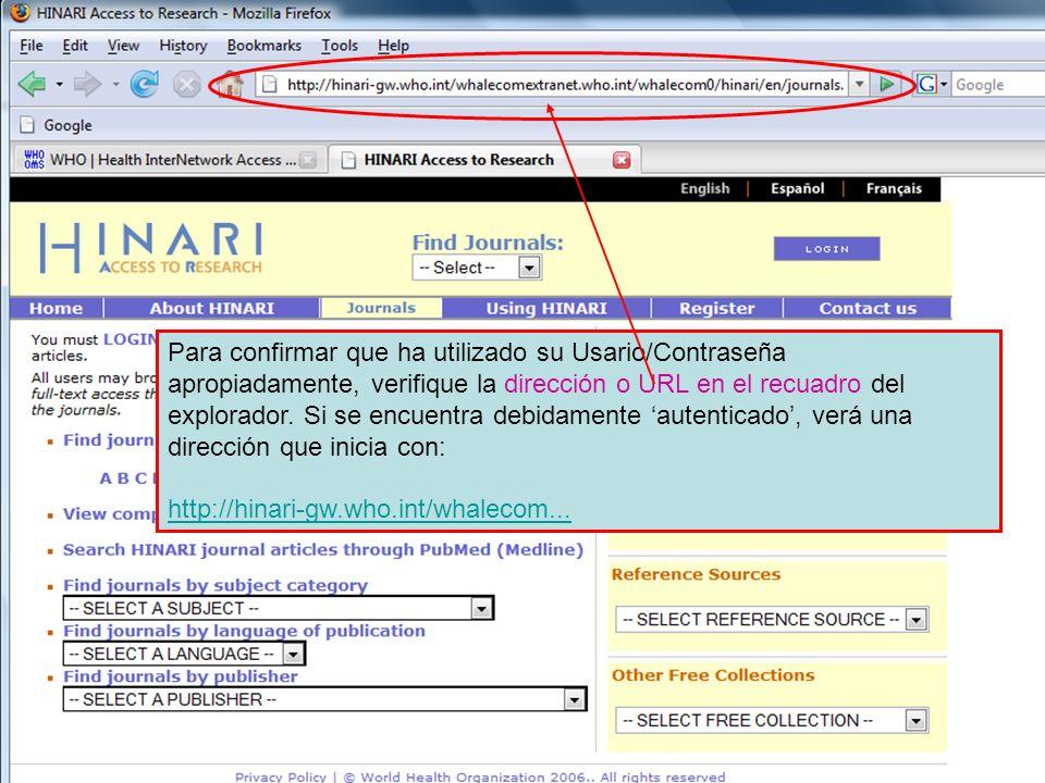 Para confirmar que ha utilizado su Usario/Contraseña apropiadamente, verifique la dirección o URL en el recuadro del explorador. Si se encuentra debid