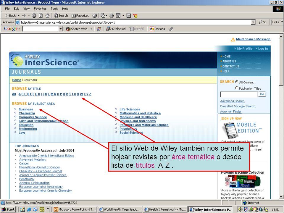 Wiley InterScience 2 El sitio Web de Wiley también nos permite hojear revistas por área temática o desde lista de títulos A-Z.