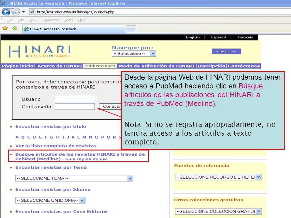 Desde la página Web de HINARI podemos tener acceso a PubMed haciendo clic en Búsque artículos de las publiaciones del HINARI a través de PubMed (Medli