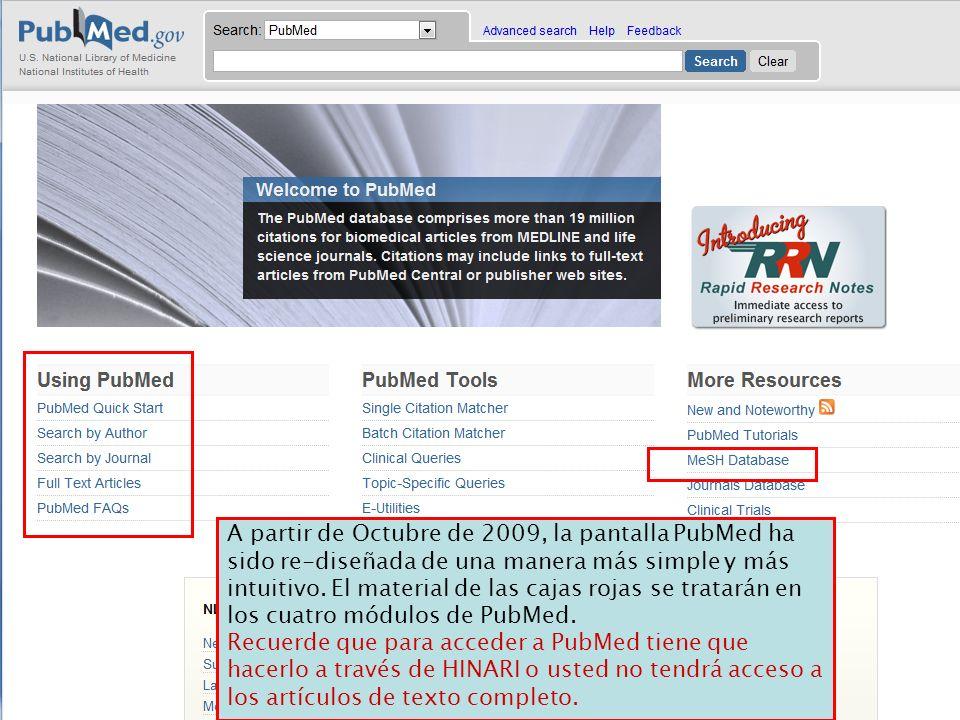 A partir de Octubre de 2009, la pantalla PubMed ha sido re-diseñada de una manera más simple y más intuitivo. El material de las cajas rojas se tratar