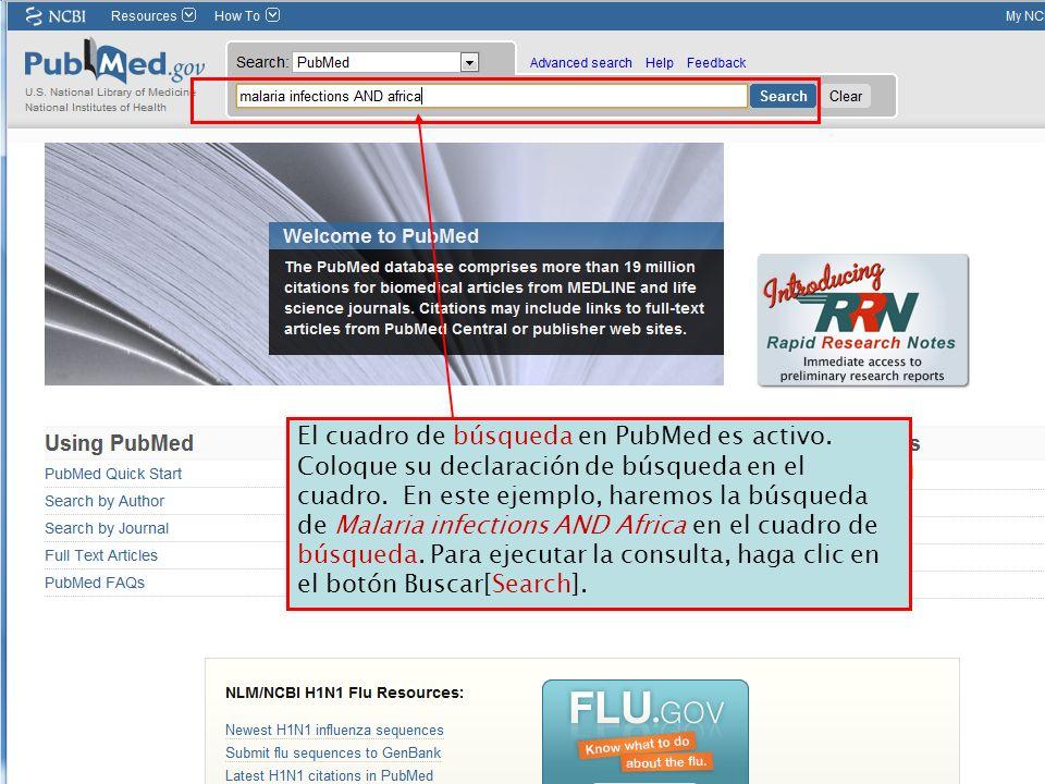 El cuadro de búsqueda en PubMed es activo. Coloque su declaración de búsqueda en el cuadro. En este ejemplo, haremos la búsqueda de Malaria infections