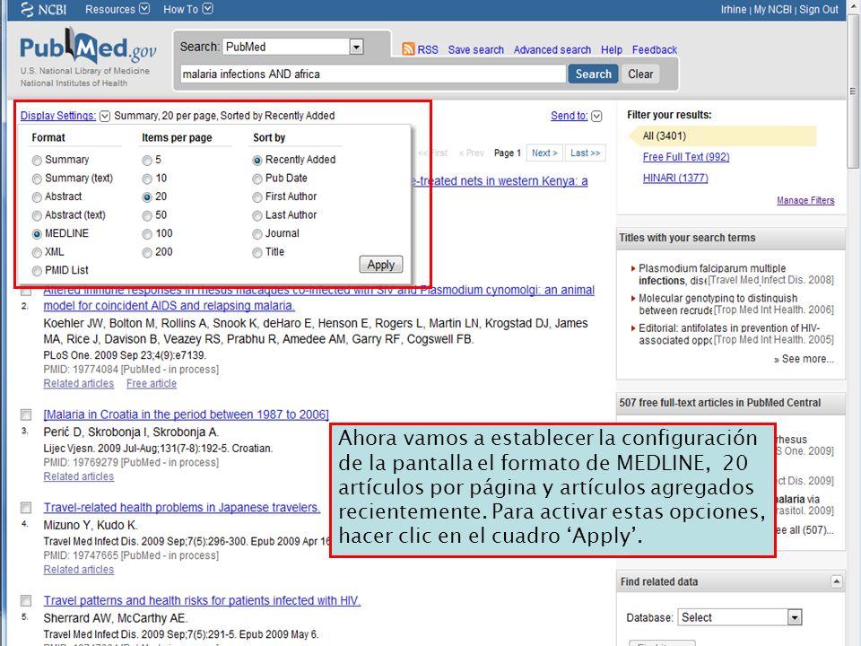 Ahora vamos a establecer la configuración de la pantalla el formato de MEDLINE, 20 artículos por página y artículos agregados recientemente. Para acti