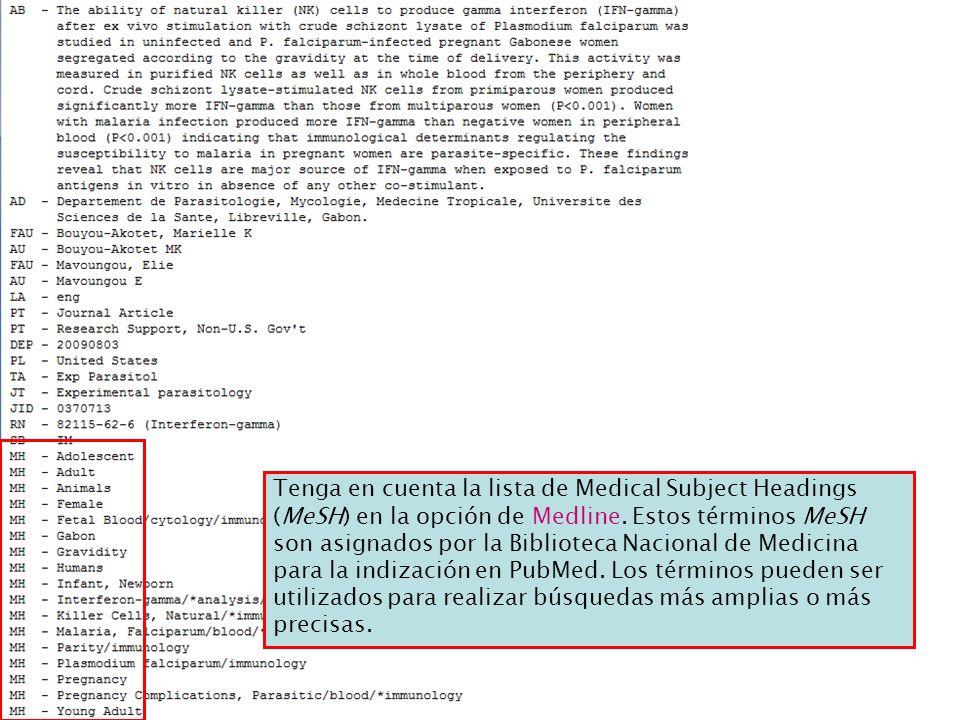 Tenga en cuenta la lista de Medical Subject Headings (MeSH) en la opción de Medline. Estos términos MeSH son asignados por la Biblioteca Nacional de M