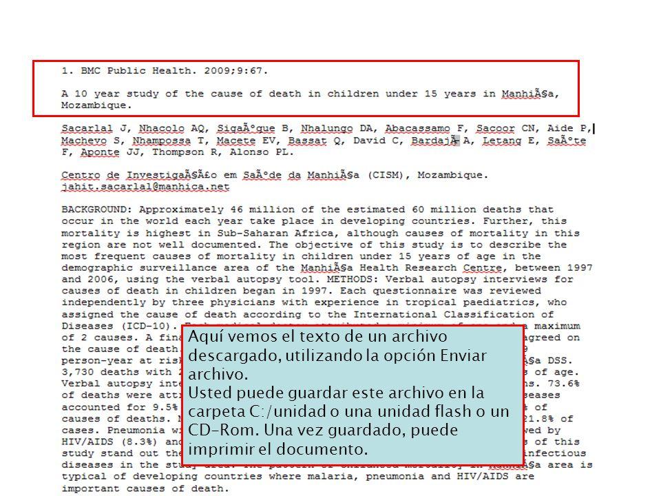 Aquí vemos el texto de un archivo descargado, utilizando la opción Enviar archivo. Usted puede guardar este archivo en la carpeta C:/unidad o una unid