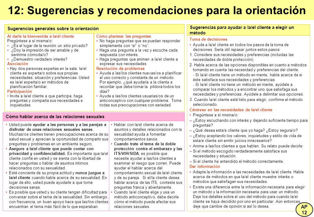 12: Sugerencias y recomendaciones para la orientación Cómo plantear las preguntas No haga preguntas que se puedan responder simplemente con sí o no. H