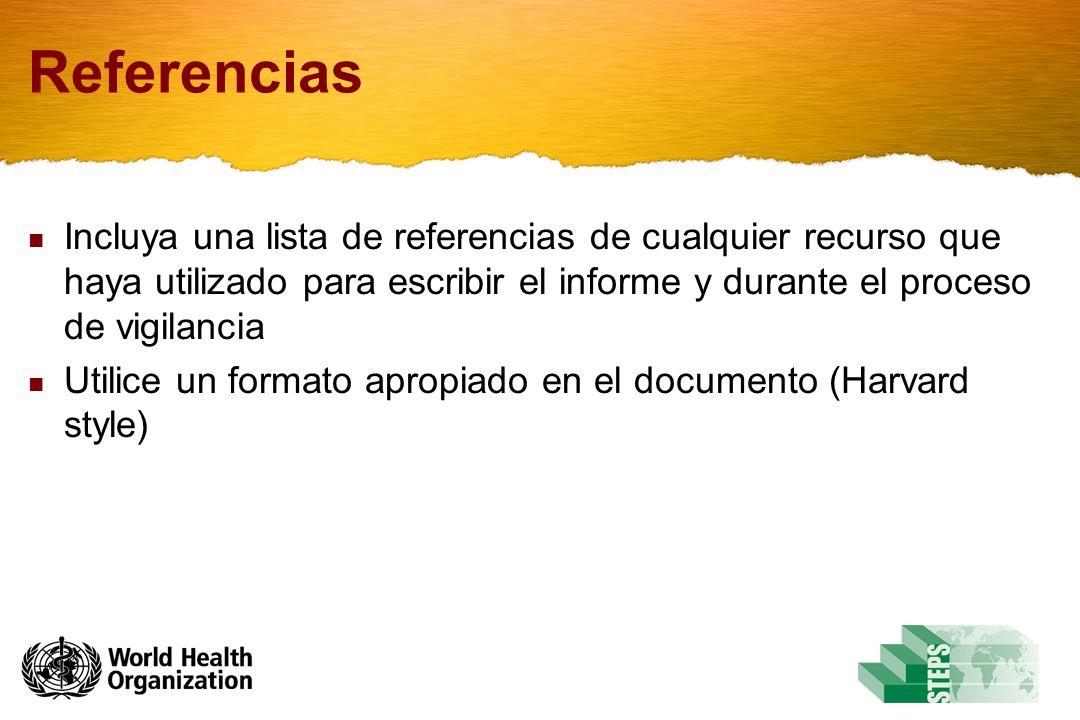 Referencias Incluya una lista de referencias de cualquier recurso que haya utilizado para escribir el informe y durante el proceso de vigilancia Utilice un formato apropiado en el documento (Harvard style)