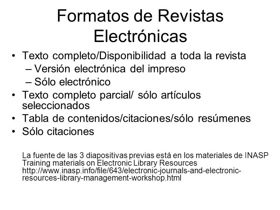 Formatos de Revistas Electrónicas Texto completo/Disponibilidad a toda la revista –Versión electrónica del impreso –Sólo electrónico Texto completo pa
