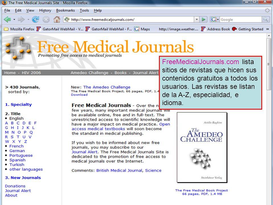 FreeMedicalJournals.com FreeMedicalJournals.com lista sitios de revistas que hicen sus contenidos gratuitos a todos los usuarios. Las revistas se list