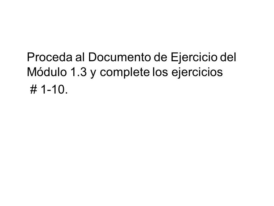 Proceda al Documento de Ejercicio del Módulo 1.3 y complete los ejercicios # 1-10.