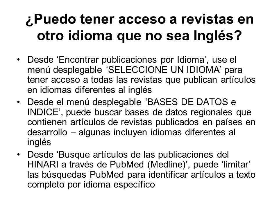 ¿Puedo tener acceso a revistas en otro idioma que no sea Inglés.
