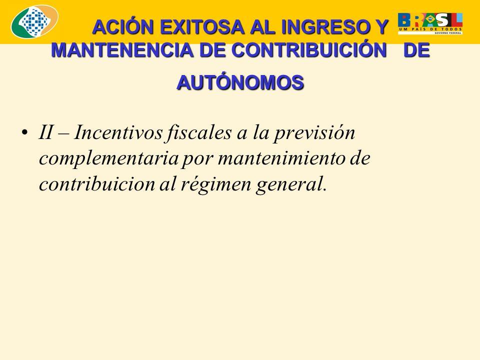 ACIÓN EXITOSA AL INGRESO Y MANTENENCIA DE CONTRIBUICIÓN DE AUTÓNOMOS II – Incentivos fiscales a la previsión complementaria por mantenimiento de contribuicion al régimen general.