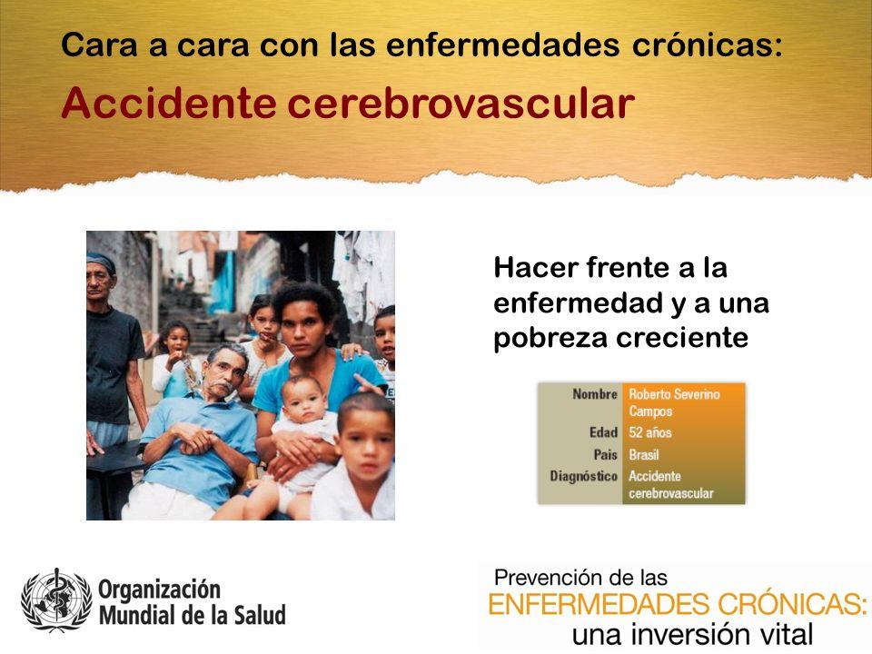 Hacer frente a la enfermedad y a una pobreza creciente Cara a cara con las enfermedades crónicas: Accidente cerebrovascular