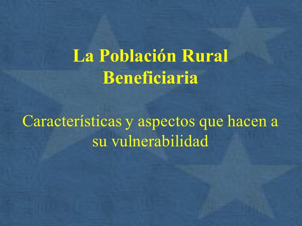 La Población Rural Beneficiaria Características y aspectos que hacen a su vulnerabilidad