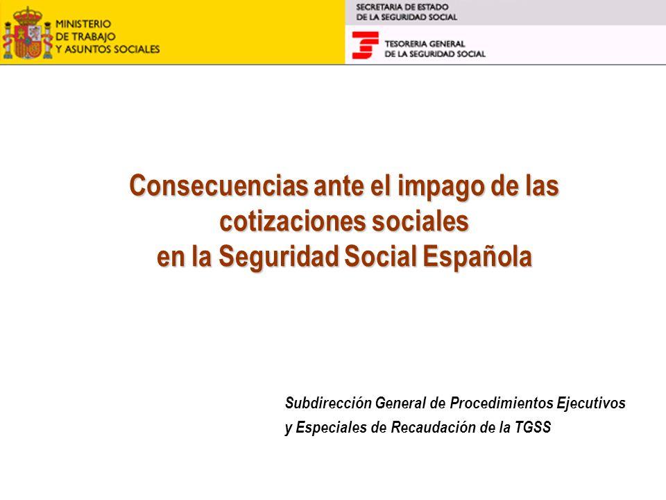 Consecuencias ante el impago de las cotizaciones sociales en la Seguridad Social Española Subdirección General de Procedimientos Ejecutivos y Especial
