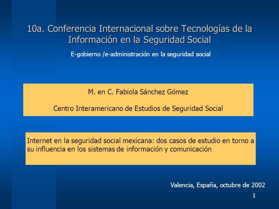 1 10a. Conferencia Internacional sobre Tecnologías de la Información en la Seguridad Social E-gobierno /e-administración en la seguridad social M. en
