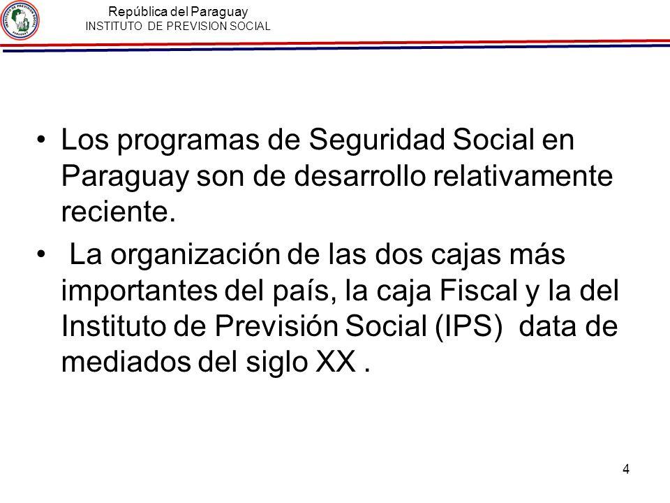 4 Los programas de Seguridad Social en Paraguay son de desarrollo relativamente reciente. La organización de las dos cajas más importantes del país, l