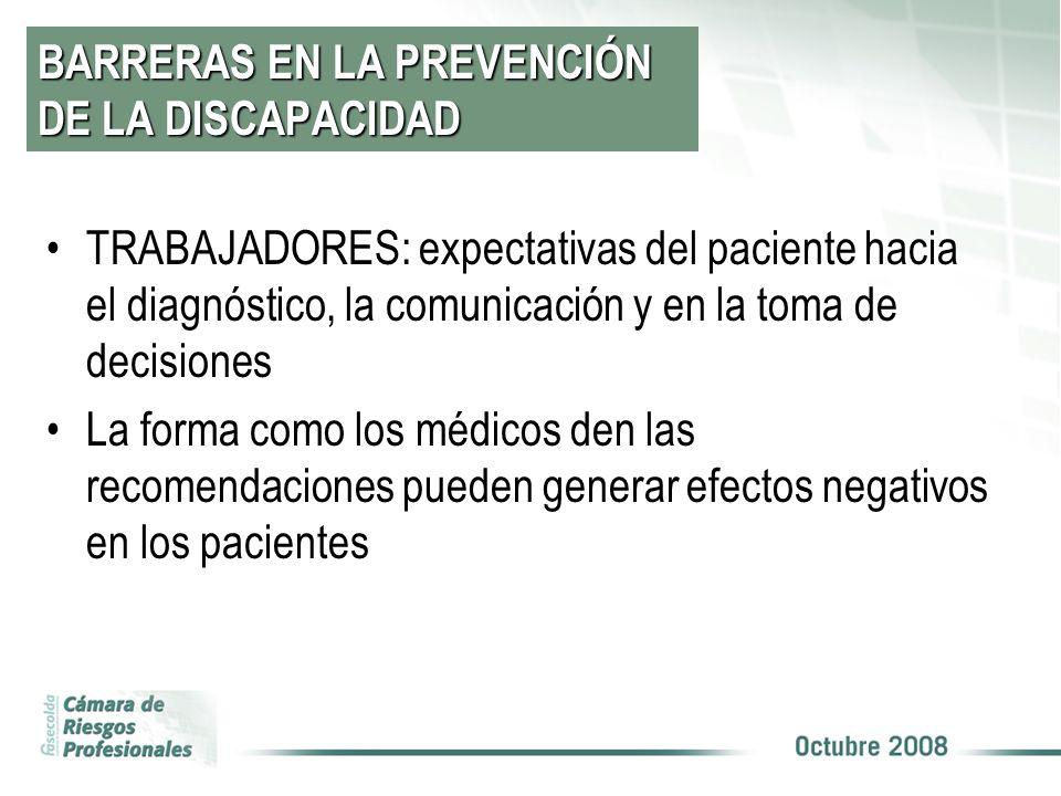 BARRERAS EN LA PREVENCIÓN DE LA DISCAPACIDAD TRABAJADORES: expectativas del paciente hacia el diagnóstico, la comunicación y en la toma de decisiones