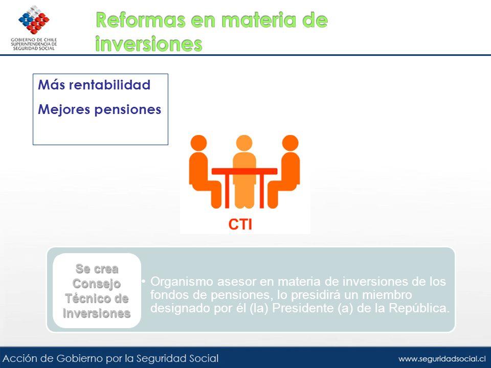 Más rentabilidad Mejores pensiones Organismo asesor en materia de inversiones de los fondos de pensiones, lo presidirá un miembro designado por él (la
