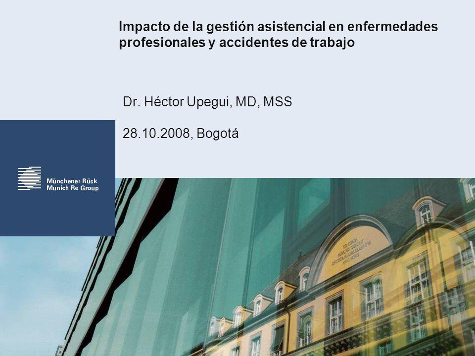 Impacto de la gestión asistencial en enfermedades profesionales y accidentes de trabajo Dr.