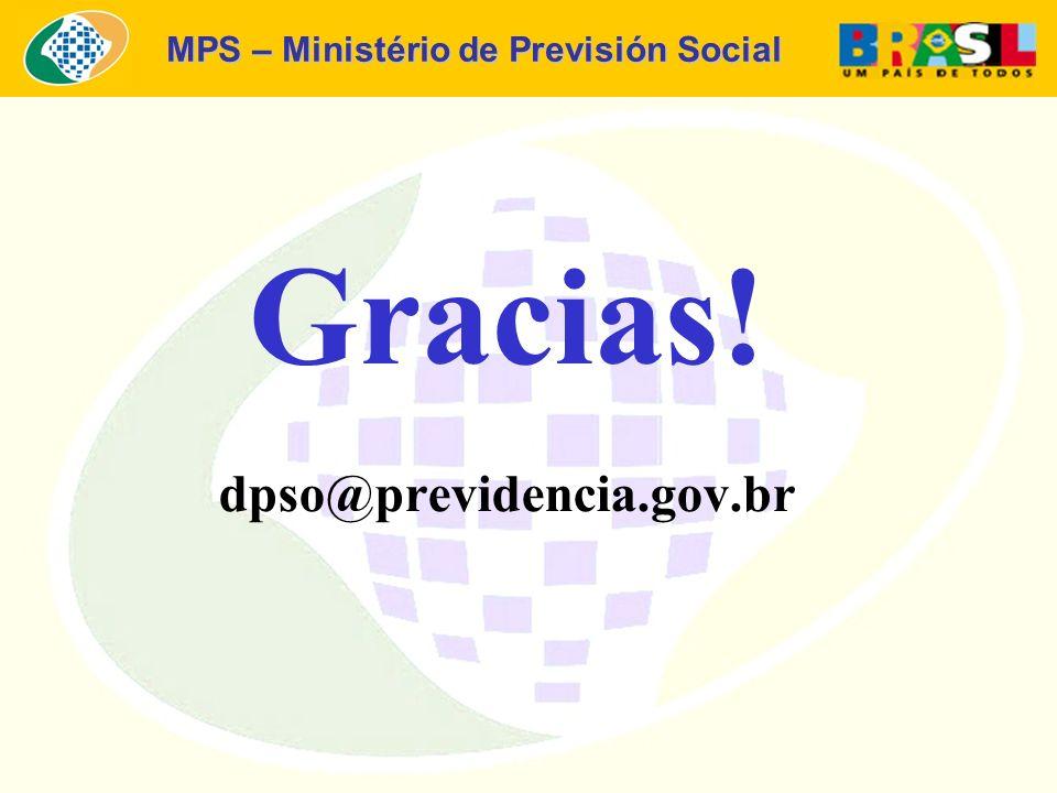 MPS – Ministério de Previsión Social Gracias! dpso@previdencia.gov.br