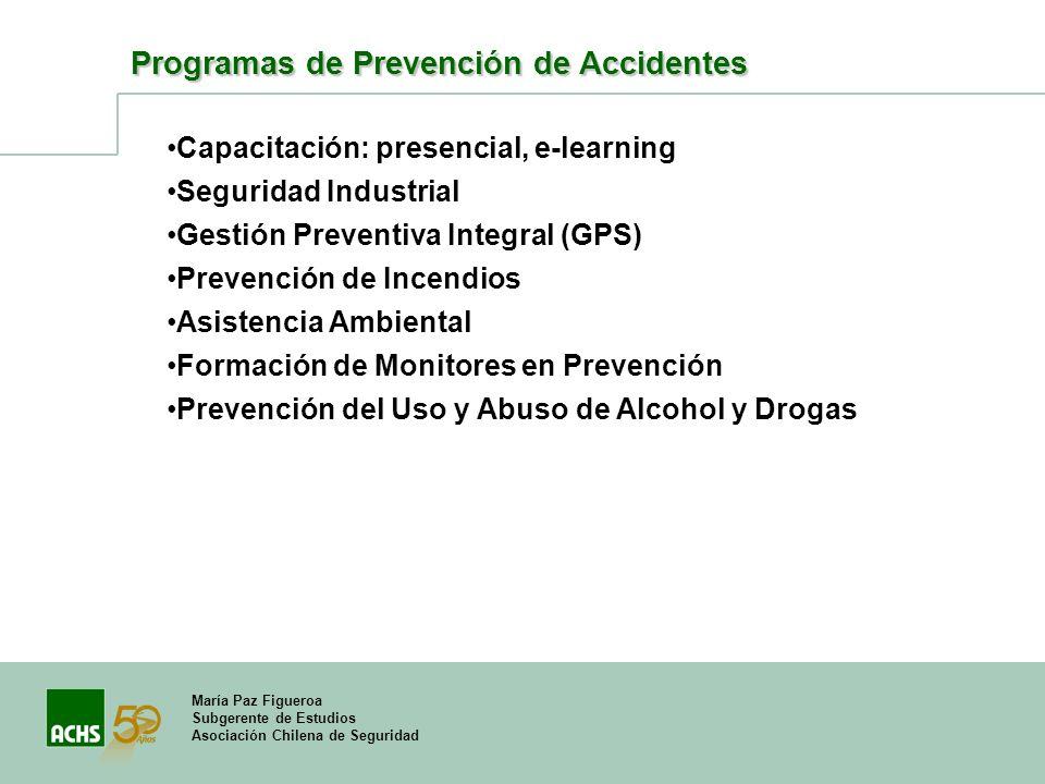 María Paz Figueroa Subgerente de Estudios Asociación Chilena de Seguridad Programas de Prevención de Accidentes Capacitación: presencial, e-learning S