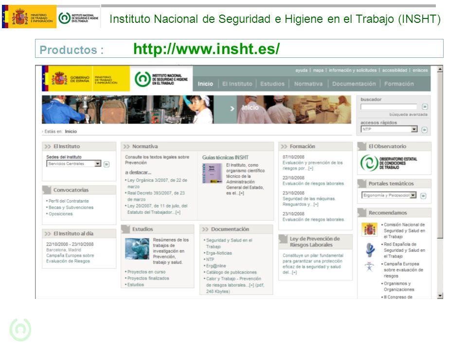 Productos : http://www.insht.es/ Instituto Nacional de Seguridad e Higiene en el Trabajo (INSHT)