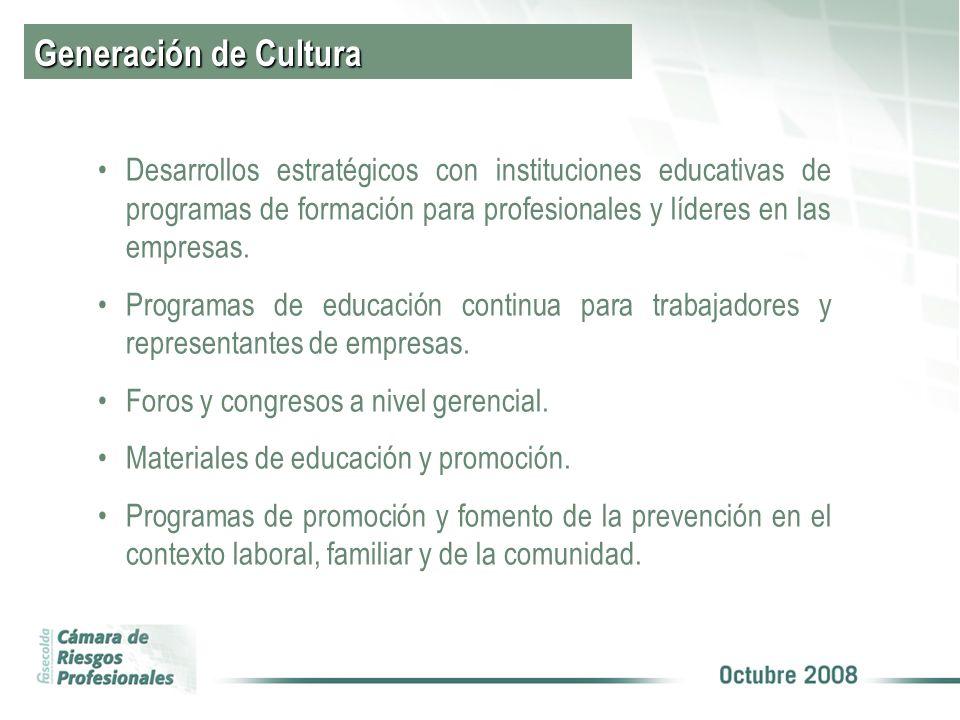 Generación de Cultura Desarrollos estratégicos con instituciones educativas de programas de formación para profesionales y líderes en las empresas.