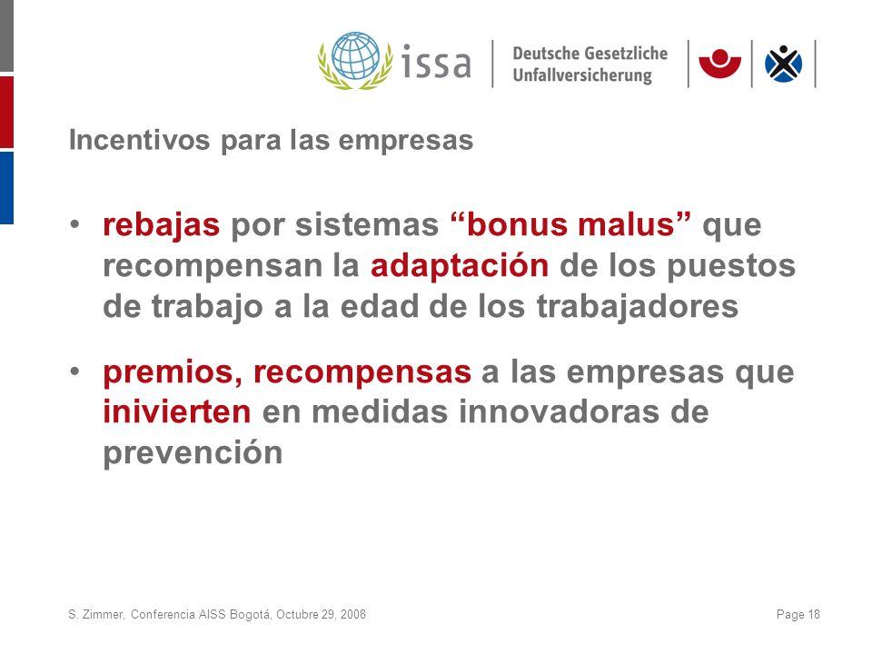 S. Zimmer, Conferencia AISS Bogotá, Octubre 29, 2008Page 18 Incentivos para las empresas rebajas por sistemas bonus malus que recompensan la adaptació