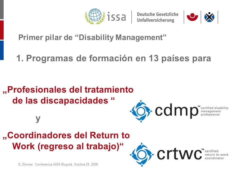 S. Zimmer, Conferencia AISS Bogotá, Octubre 29, 2008Page 21 Primer pilar de Disability Management Profesionales del tratamiento de las discapacidades