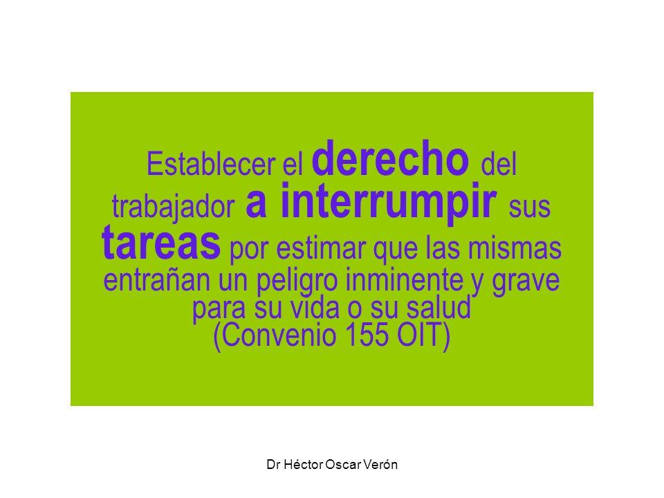 Dr Héctor Oscar Verón Establecer el derecho del trabajador a interrumpir sus tareas por estimar que las mismas entrañan un peligro inminente y grave p