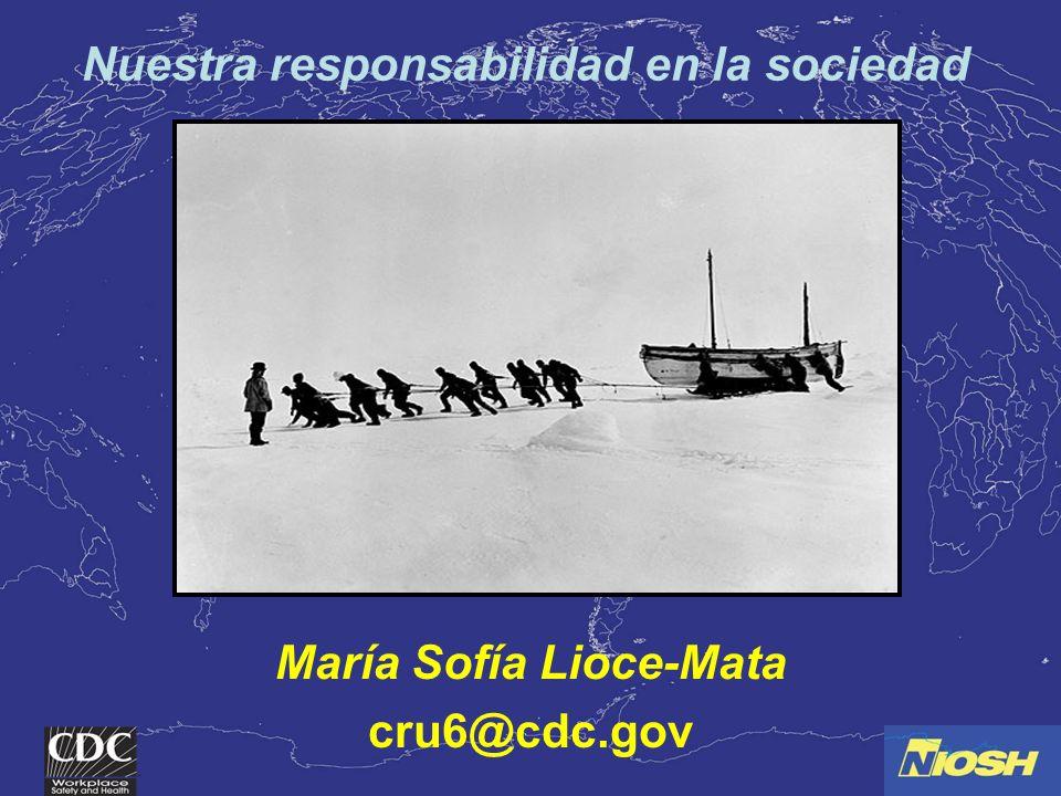 María Sofía Lioce-Mata cru6@cdc.gov Nuestra responsabilidad en la sociedad