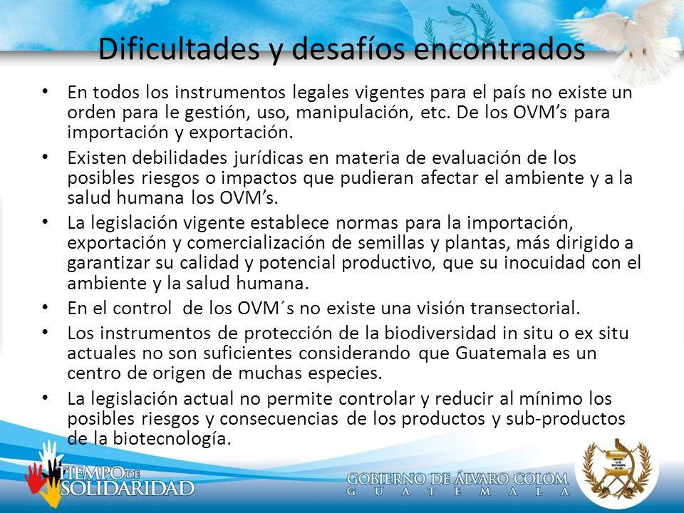 Dificultades y desafíos encontrados En todos los instrumentos legales vigentes para el país no existe un orden para le gestión, uso, manipulación, etc