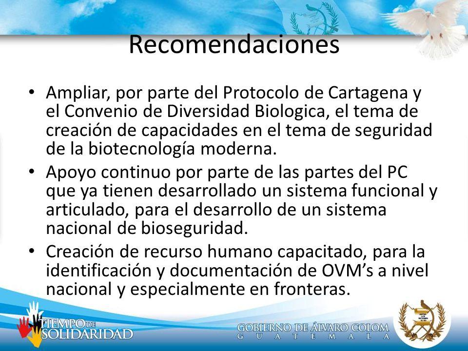 Recomendaciones Ampliar, por parte del Protocolo de Cartagena y el Convenio de Diversidad Biologica, el tema de creación de capacidades en el tema de