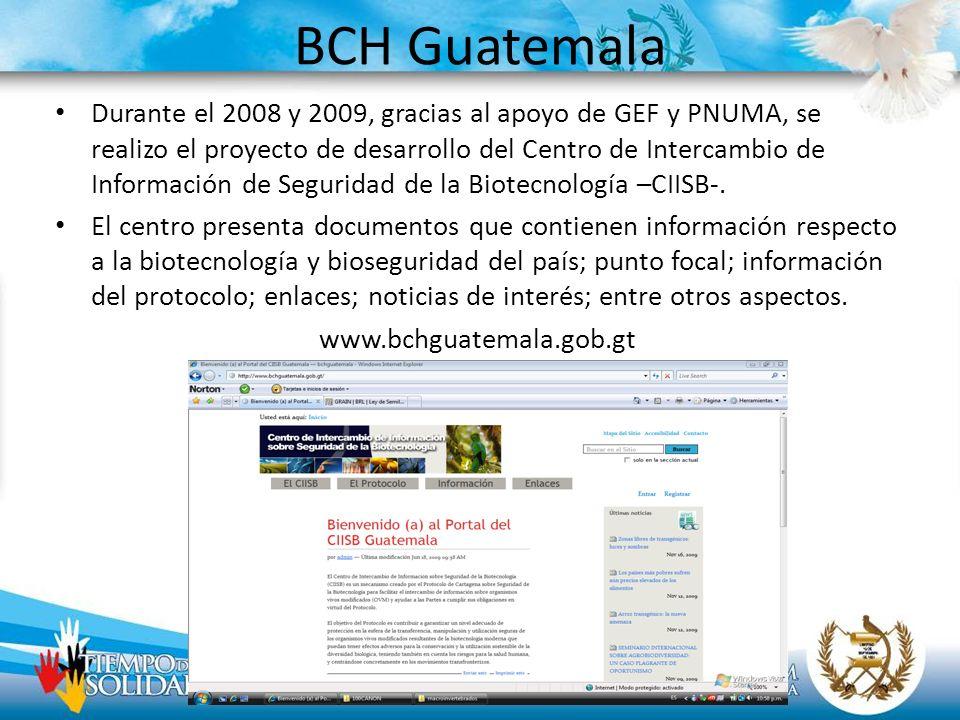 BCH Guatemala Durante el 2008 y 2009, gracias al apoyo de GEF y PNUMA, se realizo el proyecto de desarrollo del Centro de Intercambio de Información d
