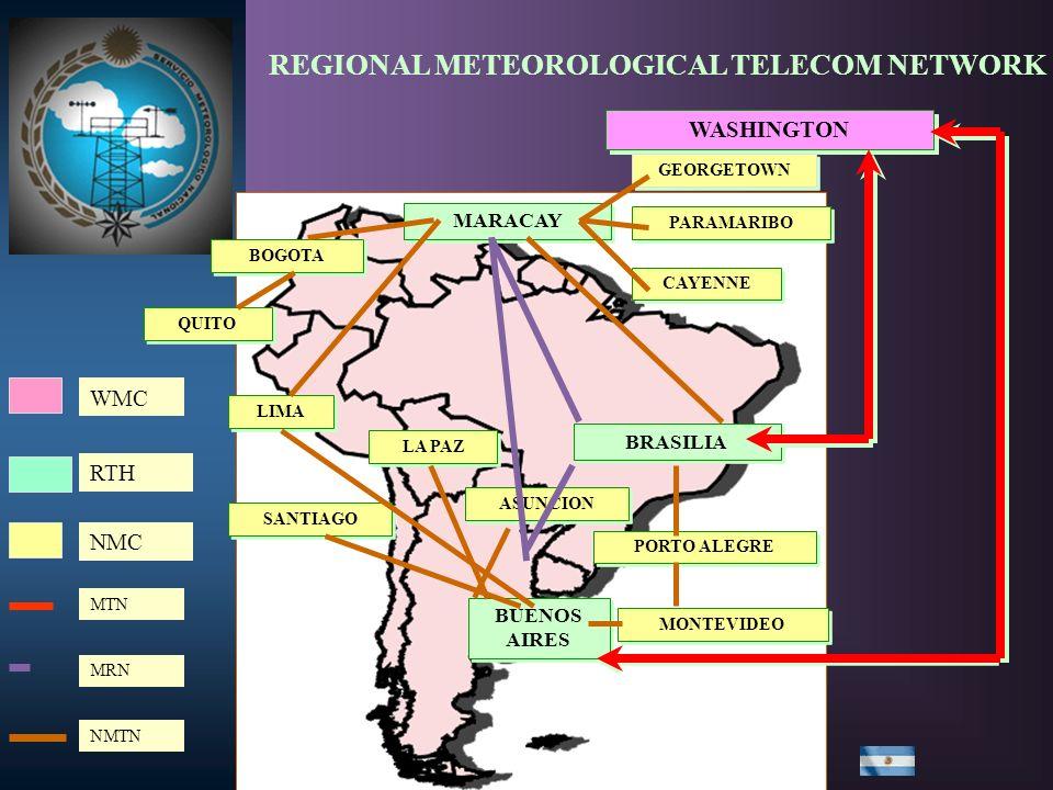 WASHINGTON WMC BRASILIA MARACAY BUENOS AIRES RTH BOGOTA QUITO LIMA SANTIAGO LA PAZ ASUNCION PORTO ALEGRE MONTEVIDEO CAYENNE PARAMARIBO GEORGETOWN NMC MRN MTN NMTN REGIONAL METEOROLOGICAL TELECOM NETWORK