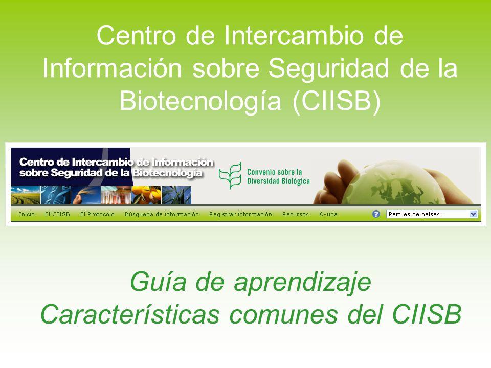 Guía de aprendizaje Características comunes del CIISB Centro de Intercambio de Información sobre Seguridad de la Biotecnología (CIISB)