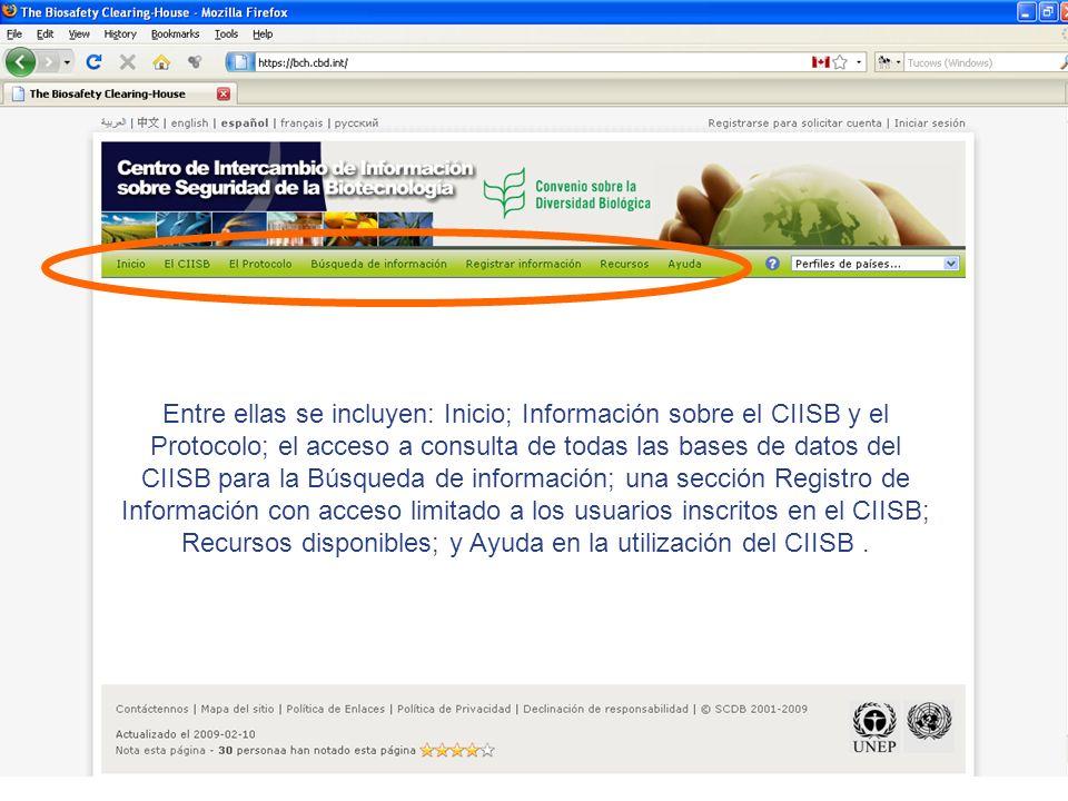 Entre ellas se incluyen: Inicio; Información sobre el CIISB y el Protocolo; el acceso a consulta de todas las bases de datos del CIISB para la Búsqueda de información; una sección Registro de Información con acceso limitado a los usuarios inscritos en el CIISB; Recursos disponibles; y Ayuda en la utilización del CIISB.