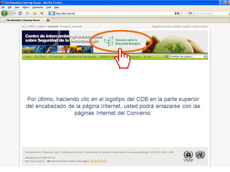 Por último, haciendo clic en el logotipo del CDB en la parte superior del encabezado de la página Internet, usted podrá enlazarse con las páginas Internet del Convenio.