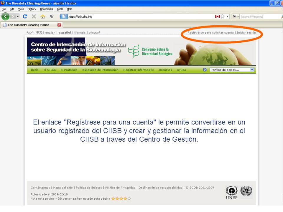 El enlace Regístrese para una cuenta le permite convertirse en un usuario registrado del CIISB y crear y gestionar la información en el CIISB a través del Centro de Gestión.