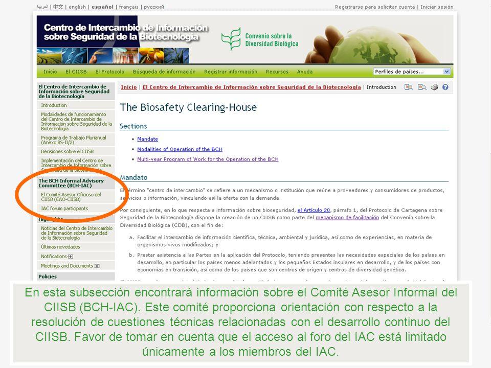 En esta subsección encontrará información sobre el Comité Asesor Informal del CIISB (BCH-IAC).