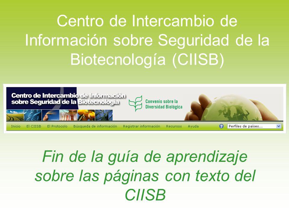 Fin de la guía de aprendizaje sobre las páginas con texto del CIISB Centro de Intercambio de Información sobre Seguridad de la Biotecnología (CIISB)