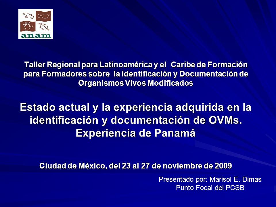 Taller Regional para Latinoamérica y el Caribe de Formación para Formadores sobre la identificación y Documentación de Organismos Vivos Modificados Es