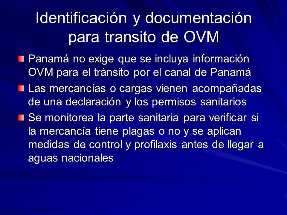 Identificación y documentación para transito de OVM Panamá no exige que se incluya información OVM para el tránsito por el canal de Panamá Las mercanc
