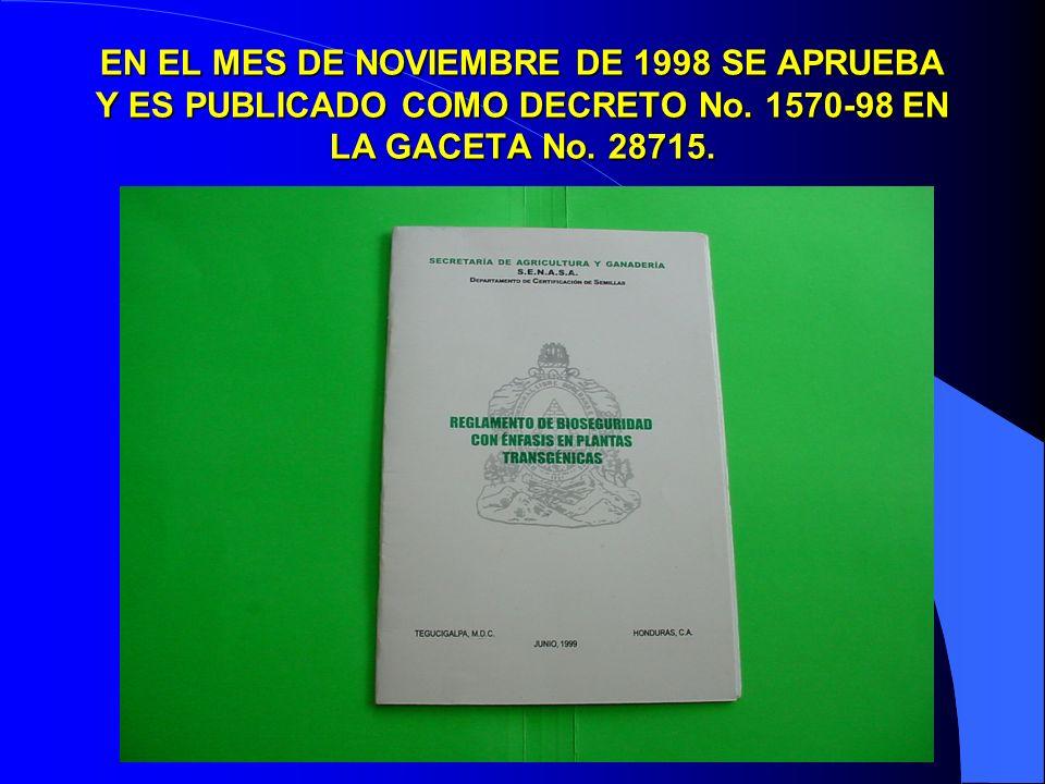 EN EL MES DE NOVIEMBRE DE 1998 SE APRUEBA Y ES PUBLICADO COMO DECRETO No. 1570-98 EN LA GACETA No. 28715.