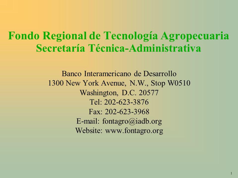 1 Fondo Regional de Tecnología Agropecuaria Secretaría Técnica-Administrativa Banco Interamericano de Desarrollo 1300 New York Avenue, N.W., Stop W0510 Washington, D.C.