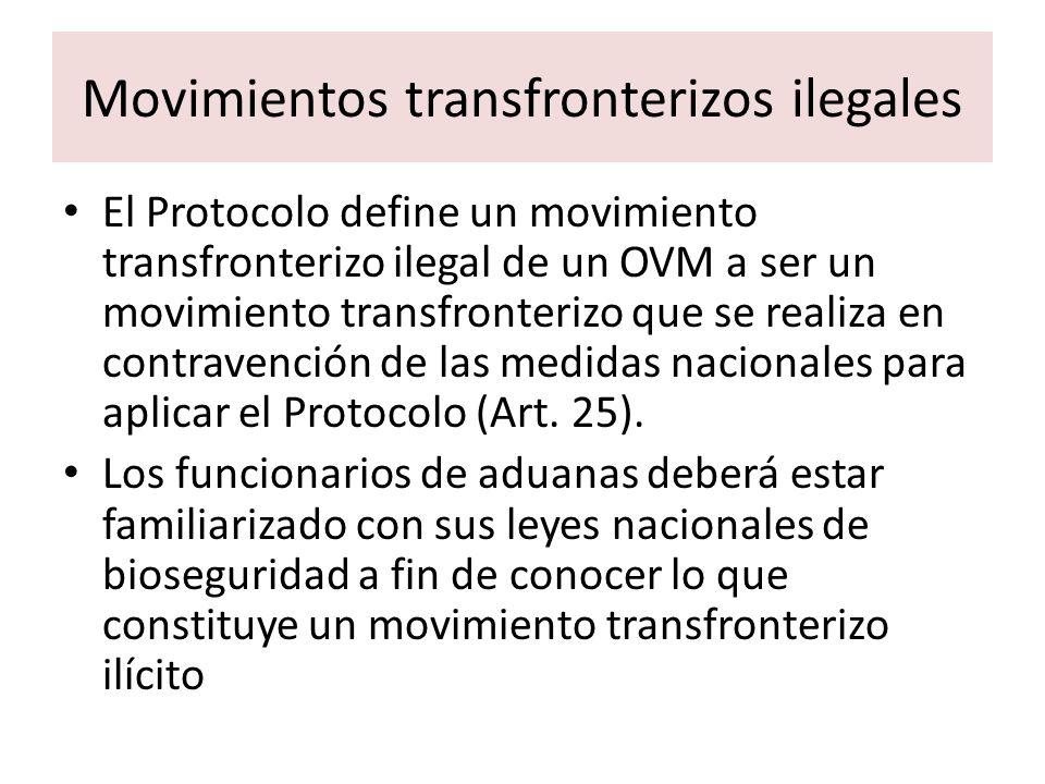 Movimientos transfronterizos ilegales El Protocolo define un movimiento transfronterizo ilegal de un OVM a ser un movimiento transfronterizo que se re