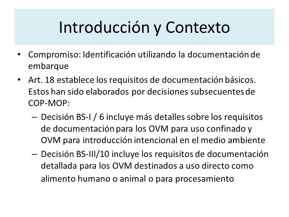 Compromiso: Identificación utilizando la documentación de embarque Art. 18 establece los requisitos de documentación básicos. Estos han sido elaborado