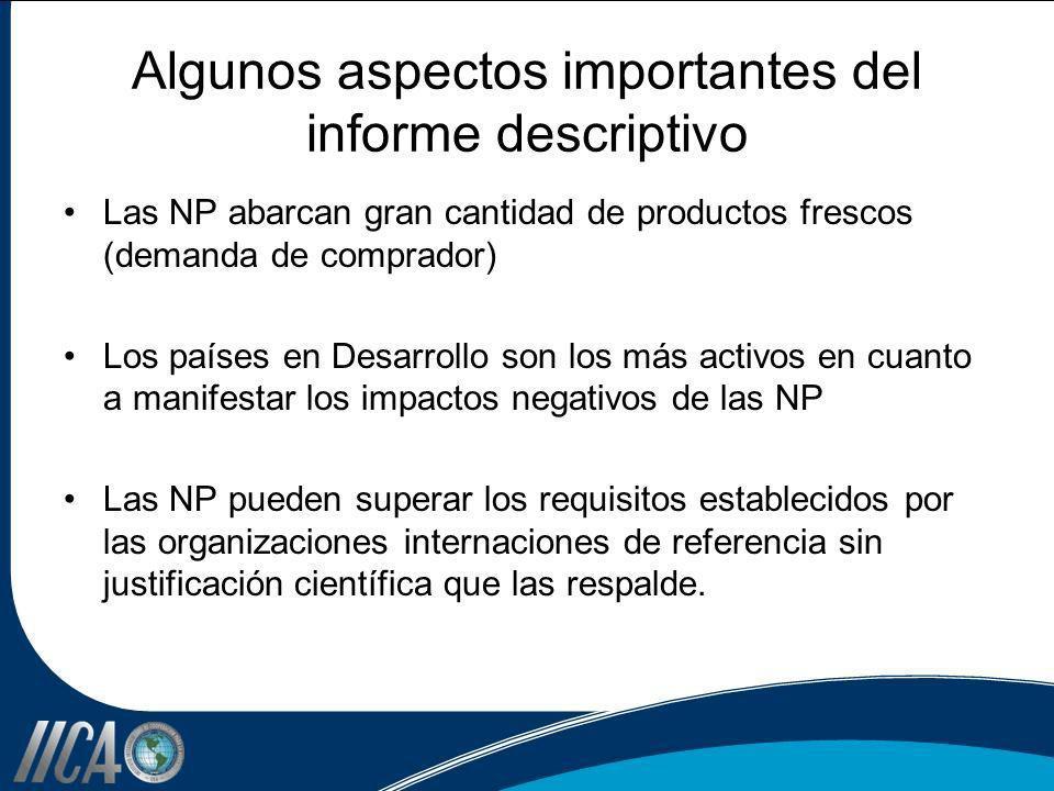 Algunos aspectos importantes del informe descriptivo Las NP abarcan gran cantidad de productos frescos (demanda de comprador) Los países en Desarrollo