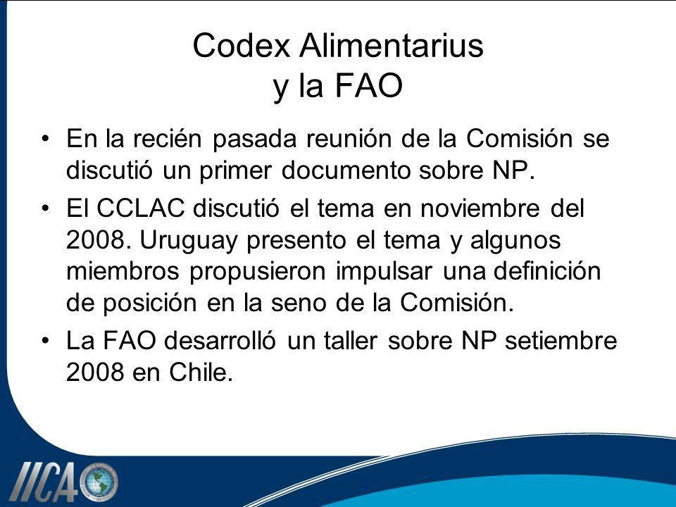 Codex Alimentarius y la FAO En la recién pasada reunión de la Comisión se discutió un primer documento sobre NP. El CCLAC discutió el tema en noviembr